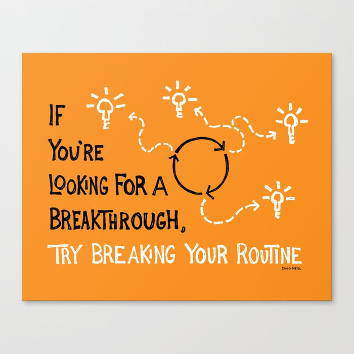 Break Your Routine Canvas Print