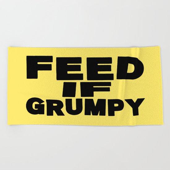 Feed If Grumpy Beach Towel