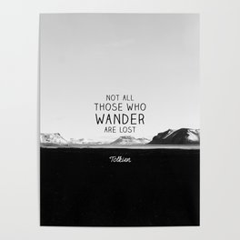 Not All Who Wander Are Lost... Poster