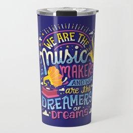 Music Makers and Dreamers Travel Mug