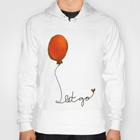 let it go Hoodies featuring Let go by Whatcha-McCall-it