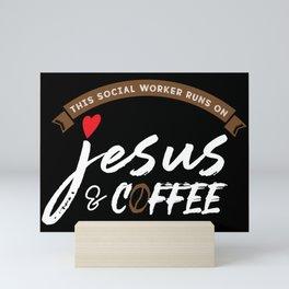 This Social Worker Runs On Jesus and Coffee Mini Art Print