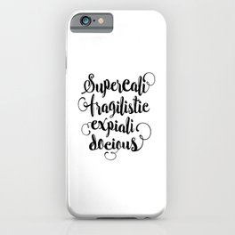 Supercalifragilisticexpialidocious black and white monochrome typography design home decor wall iPhone Case