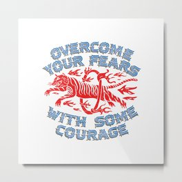 Overcome Your Fears Metal Print