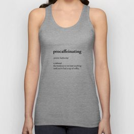 Procaffeinating Black and White Dictionary Definition Meme wake up bedroom poster Unisex Tank Top
