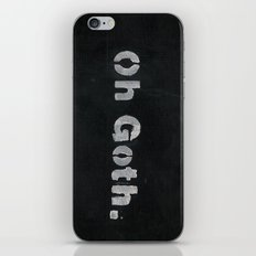 Oh goth. iPhone & iPod Skin
