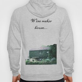 Wine maker house Hoody