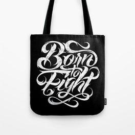 Born To Fight Tote Bag