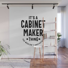 Cabinet Maker Work Job Title Gift Wall Mural