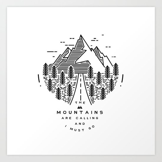 The mountains are calling and I must go- Nordic Art Print