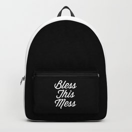 Bless This Mess Funny Quote Backpack