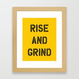 Rise and Grind black-white yellow typography poster bedroom wall home decor Framed Art Print