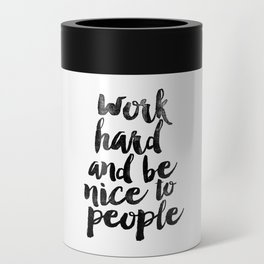Work Hard and be Nice to People black and white typography poster black-white design bedroom wall Can Cooler