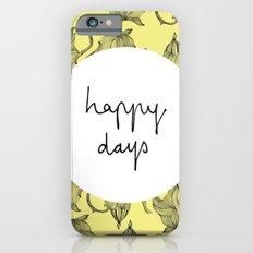 Happiest of Days Slim Case iPhone 6s