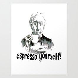 Espresso yourself! Art Print