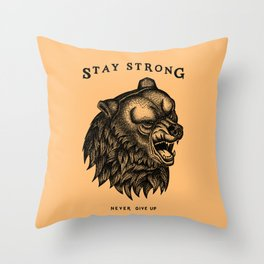 STAY STRONG NEVER GIVE UP Throw Pillow