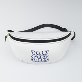YOU GOT THIS Fanny Pack