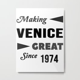 Making Venice Great Since 1974 Metal Print