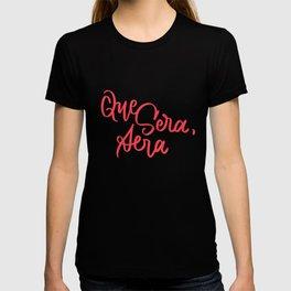 Que sera, sera T-shirt