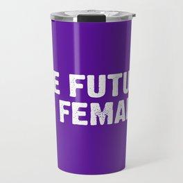 The Future Is Female - Purple and White Travel Mug