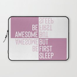 BE AWESOME - BUT FIRST SLEEP   pink Laptop Sleeve