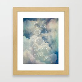 Every Cloud has a silver lining Framed Art Print