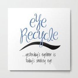 Eye Recycle Metal Print