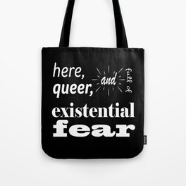Here, Queer, and Full of Existential Fear (Inverted) Tote Bag