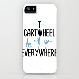Gymnastics Cartwheel Everywhere Gymnasts iPhone Case