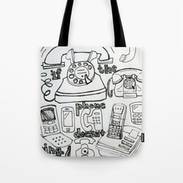 if the phone doesn't ring, it's me Tote Bag