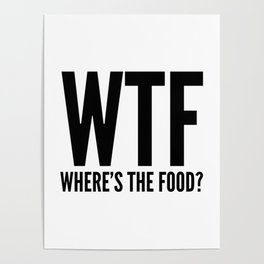 WTF Where's The Food Poster