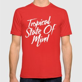 Tropical State Of Mind T-shirt