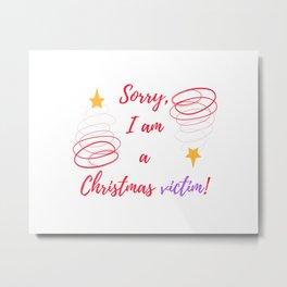A Christmas vict Metal Print