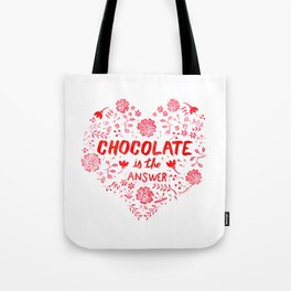 Chocolate is the answer floral art Tote Bag