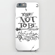 To Be or Not To Be - Hamlet - Shakespeare Slim Case iPhone 6s