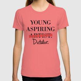 Young Aspiring Artist parody shirt Dictator T-shirt