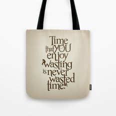Wasting Time Tote Bag