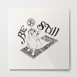 Be Still French Bulldog Metal Print