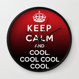 Keep Calm And Cool Cool Cool Wall Clock