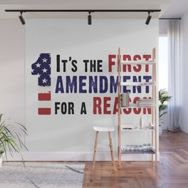 It's the First Amendment for a Reason Wall Mural