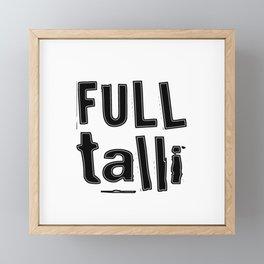 Full Talli (Totally Drunk) Framed Mini Art Print
