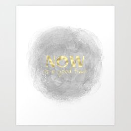 Now Is A Good Time (gold, grey) Art Print