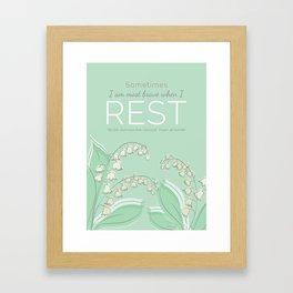 Sometimes I am at My Bravest When I Rest Framed Art Print