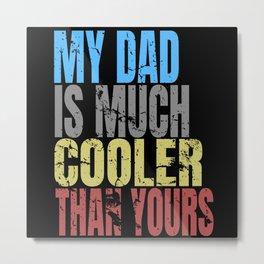 Dad Sayings Metal Print