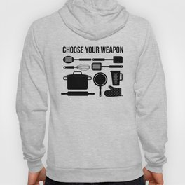 Choose Your Weapon - Baker Hoody