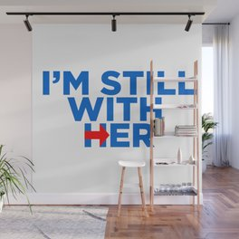 I'm Still With Her Wall Mural