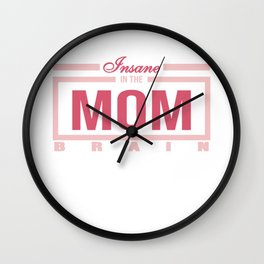 """Funny and hilarious tee design for kids out there! Grab this """"Insane in the Mom Brain"""" tee now!  Wall Clock"""