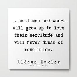 24  | Aldous Huxley Quotes  | 190714 | Metal Print