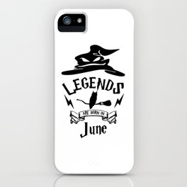 Legends are born in june. Wizard birthday iPhone Case