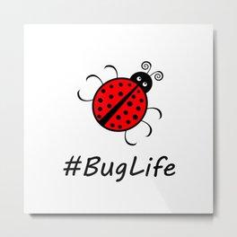 #BugLife (Ladybug) Metal Print